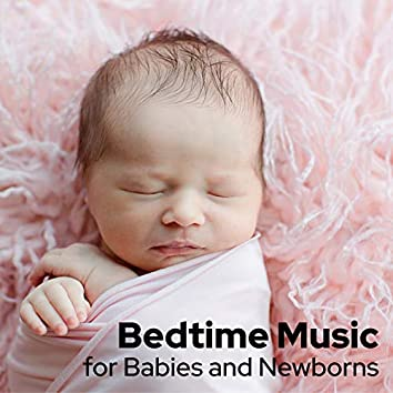 Bedtime Music for Babies and Newborns: Calming Melodies to Lull Your Baby to Sleep