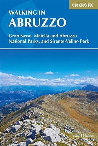 Walking in Abruzzo: Gran Sasso, Maiella and Abruzzo National Parks, and Sirente-Velino Regional Park (Cicerone Walking Guides)