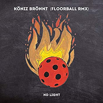 Köniz brönnt (Floorball Remix)