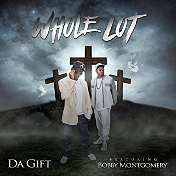 Whole Lot (feat. Bobby Montgomery)