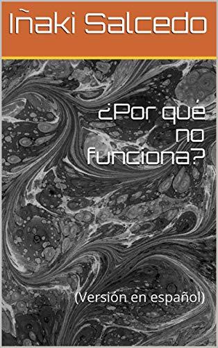 ¿Por qué no funciona?: (Versión en español)