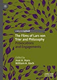 The Films of Lars von Trier and Philosophy: Provocations and Engagements (English...