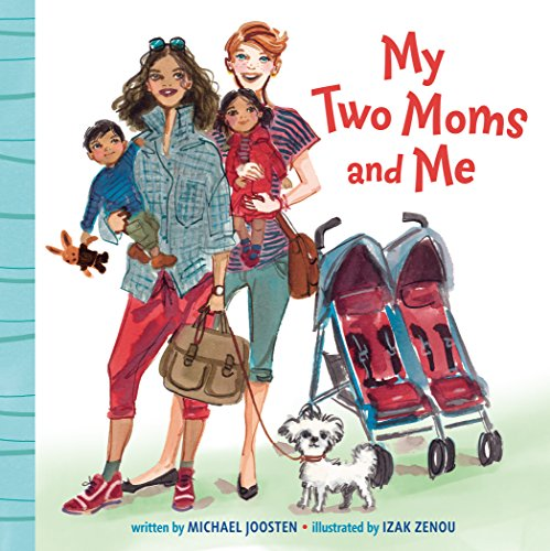 My Two Moms and Me by [Michael Joosten, Izak Zenou]