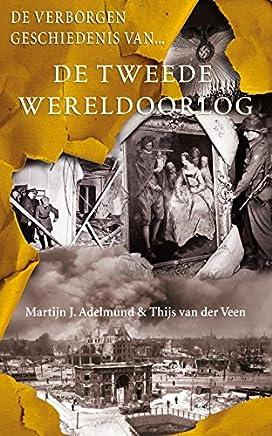 De verborgen geschiedenis van de Tweede Wereldoorlog