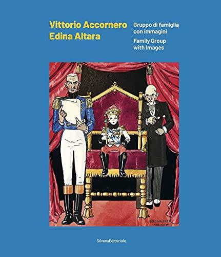 Vittorio Accornero Edina Altara. Gruppo di famiglia con immagini. Ediz. italiana e inglese
