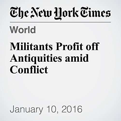 Militants Profit off Antiquities amid Conflict audiobook cover art
