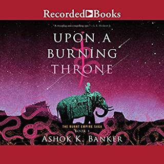 Upon a Burning Throne                   Written by:                                                                                                                                 Ashok K. Banker                               Narrated by:                                                                                                                                 Vikas Adam                      Length: 24 hrs and 36 mins     Not rated yet     Overall 0.0
