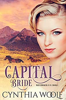 Capital Bride: Historical Western Romance (Matchmaker & Co. Book 1) by [Cynthia Woolf]