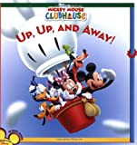 Up, Up, and Away! (Disney's Mickey Mouse Clubhouse (8x8))