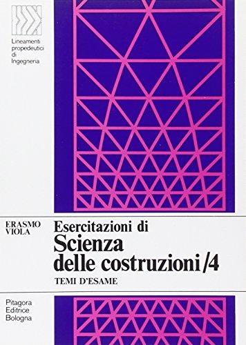 Esercitazioni di scienza delle costruzioni (Vol. 4)