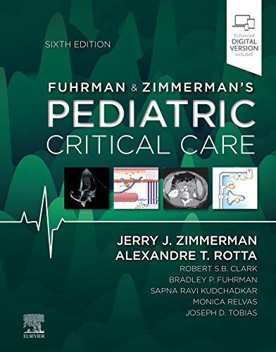 Compare Textbook Prices for Fuhrman and Zimmerman's Pediatric Critical Care 6 Edition ISBN 9780323672696 by Zimmerman MD  PhD  FCCM, Jerry J.,Rotta MD  FCCM, Alexandre T.