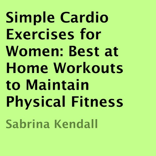 Simple Cardio Exercises for Women audiobook cover art