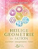 Heilige Geometrie in Aktion- ausrichten – energetisieren – heilen