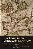 A Companion to Portuguese Literature (Monografías A) (Volume 282)
