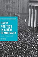Party Politics in a New Democracy: The Irish Free State, 1922-37 (Palgrave Studies in Political History)