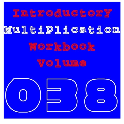 Introductory Multiplication: Volume 038 (Workbook, Band 38)
