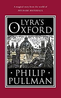 [Philip Pullman]のLyra's Oxford (His Dark Materials Book 4) (English Edition)