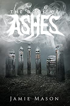 The Book of Ashes by [Jamie Mason]