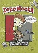 Zeke Meeks Vs. the Super Stressful Talent Show