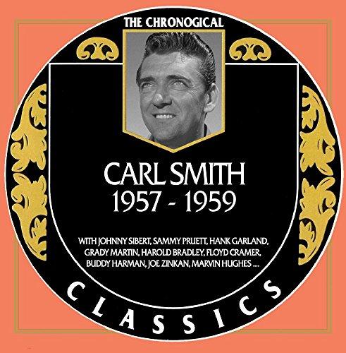 Carl Smith - Chronological Classics 1957-1959
