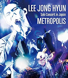 LEE JONG HYUN Solo Concert in Japan -METROPOLIS- at PACIFICO Yokohama [Blu-ray]
