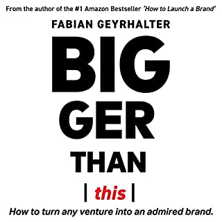 Bigger Than This: How to Turn Any Venture into an Admired Brand audiobook cover art