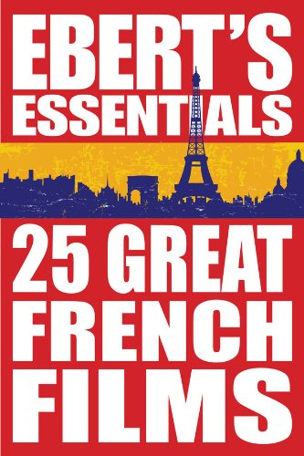 25 Great French Films: Ebert's Essentials (English Edition)
