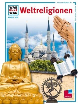 Was ist was, Band 105: Weltreligionen
