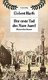 Der erste Tod des Marc Aurel: Historischer Roman