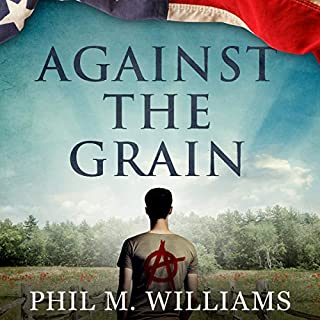 Against the Grain                   By:                                                                                                                                 Phil M. Williams                               Narrated by:                                                                                                                                 Tristan Wright,                                                                                        Sarah Grace Wright,                                                                                        GraceWright Productions                      Length: 9 hrs and 5 mins     6 ratings     Overall 4.7