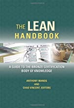 The Lean Handbook: A Guide to the Bronze Certification Body of Knowledge Hardcover July 6, 2012