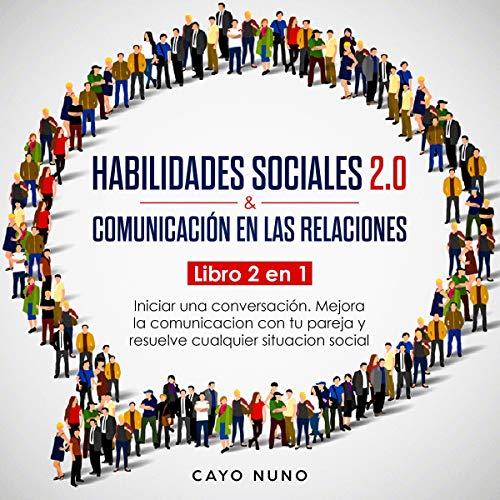 Habilidades sociales 2.0 & comunicación en las relaciones: Iniciar una conversación. [Social Skills 2.0 & Communication in Relationships: Start a Conversation.]  By  cover art