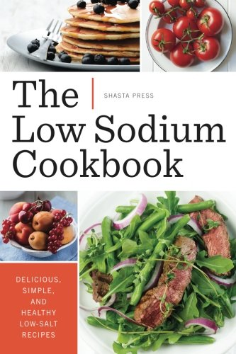 Image OfThe Low Sodium Cookbook: Delicious, Simple, And Healthy Low-Salt Recipes