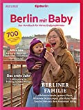 Berlin mit Baby: Das Handbuch für kleine Großstadtkinder