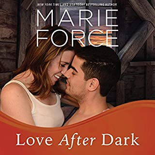 Love after Dark     Gansett Island Series, Book 13              Written by:                                                                                                                                 Marie Force                               Narrated by:                                                                                                                                 Felicity Munroe                      Length: 11 hrs and 1 min     1 rating     Overall 5.0