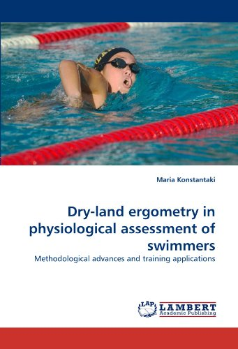Dry-land ergometry in physiological assessment of swimmers: Methodological advances and training applications