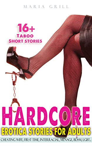 HARDCORE EROTICA STORIES FOR ADULTS: 16+ Book