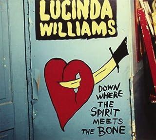 Down Where The Spirit Meets The Bone by Lucinda Williams (2014-02-01)