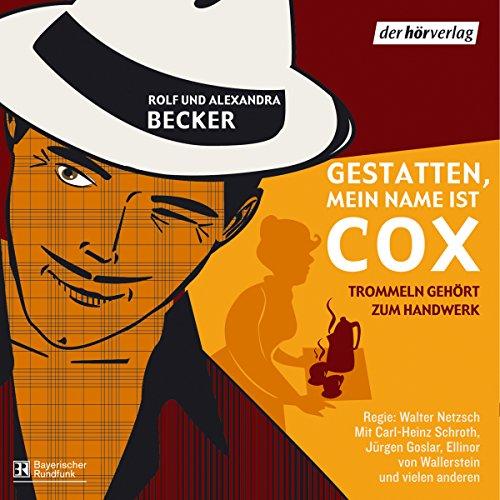 Trommeln gehört zum Handwerk: Gestatten, mein Name ist Cox