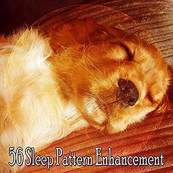 56 Sleep Pattern Enhancement