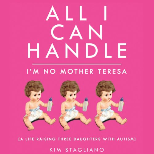 All I Can Handle: I'm No Mother Teresa audiobook cover art