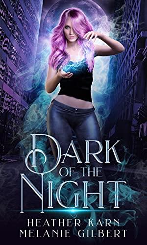 Dark of the Night by [Melanie Gilbert, Heather Karn]