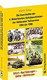 Die Geschichte der 4. Motorisierten Schützendivision der Nationalen Volksarmee 1956 bis 1990: Erfurt – Bad Salzungen – Gotha – Mühlhausen