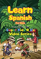 Learn Spanish For Kids (Book 1) (Learn Spanish for Kids - Super Kids R Us)