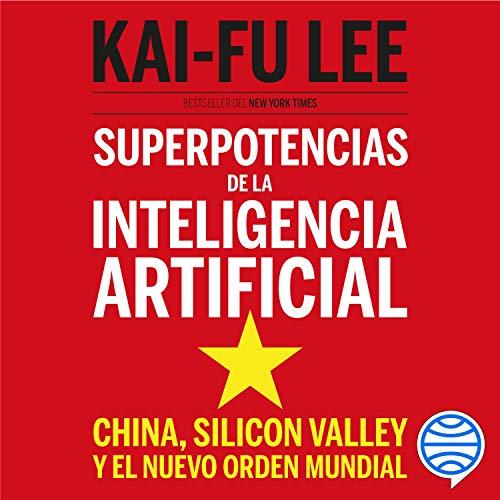 Superpotencias de la inteligencia artificial cover art