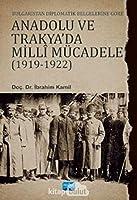 Bulgaristan Diplomatik Belgelerine Göre Anadolu ve Trakya'da Milli Mücadele (1919-1922)