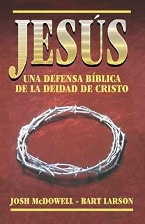 Jesús, una defensa bíblica de la Deidad de Cristo (Spanish Edition)