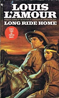 Louis L'Amour - Five Softbound Books: North to the Rail, End of the Drive, High Lonesome, Long Ride Home and Off the Mangrove Coast