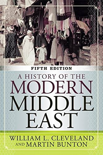 Compare Textbook Prices for A History of the Modern Middle East 5th Edition ISBN 9780813348339 by Cleveland, William L,Bunton, Martin