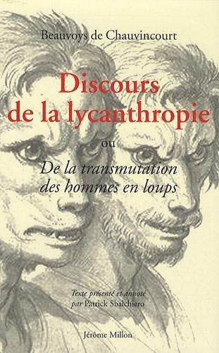 Discours de la lycanthropie ou De la transmutation des hommes en loups, 1599
